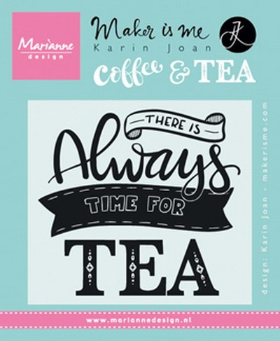 Clearstamp quote- there is always time for tea